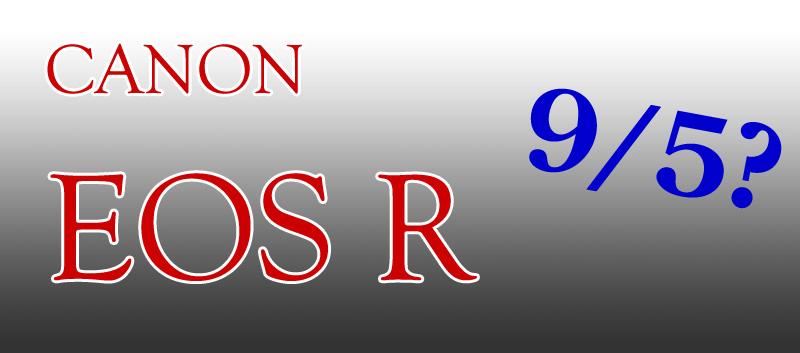 「EOS R」?ニコンに続いてキヤノンもフルサイズミラーレス機投入の噂!