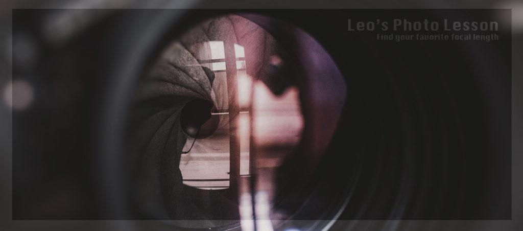 """【Leo's Photo Lesson】好きな画角探し〜""""デジイチ""""を買ったら最初にやって欲しいこと〜"""